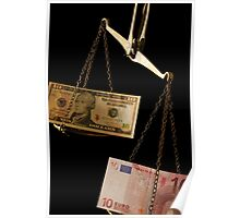 Ten Euro banknote outweighing ten US dollar bill on scales Poster