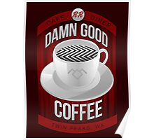 Damn Good Coffee Poster