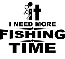 I need more fishing time Photographic Print
