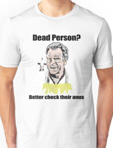 "Walter Bishop - ""Dead Person? Better check their anus"" Unisex T-Shirt"