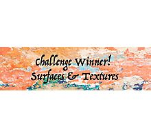 Surfaces & Textures Challenge Winner Banner Photographic Print