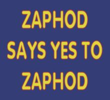 Zaphod says YES to Zaphod by kerchow