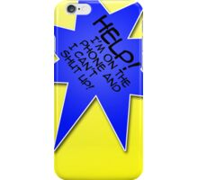 Help! I'm on the phone and I can't shut up! iPhone Case/Skin