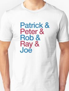 Patrick & Peter & Ray & Rob & Joe T-Shirt