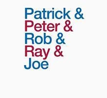 Patrick & Peter & Ray & Rob & Joe Unisex T-Shirt