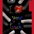 I love your touch by Dulcina