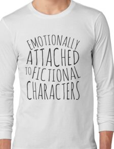 emotionally attached to fictional characters #black Long Sleeve T-Shirt