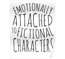 emotionally attached to fictional characters #black Poster