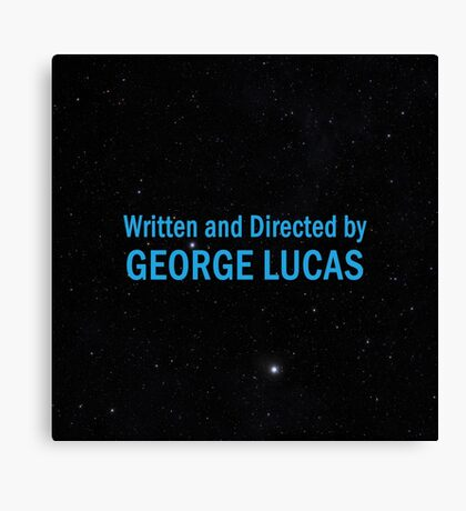 Written and Directed by George Lucas Canvas Print
