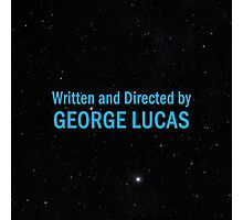 Written and Directed by George Lucas Photographic Print
