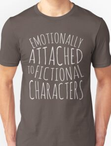 emotionally attached to fictional characters #white Unisex T-Shirt