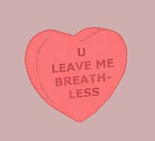 'U Leave Me Breathless' love heart by MoniqueFrances