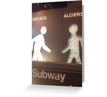 Subway To Algiers Greeting Card