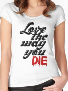 LOVE THE WAY YOU DIE H++ CLOTHING Women's Fitted Scoop T-Shirt