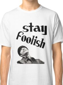 STAY FOOLISH H++ CLOTHING Classic T-Shirt