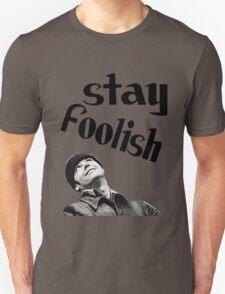 STAY FOOLISH H++ CLOTHING Unisex T-Shirt
