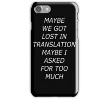 Maybe We Got Lost In Translation - Invert iPhone Case/Skin