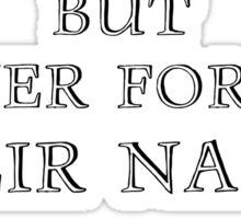 Forgive Your Enemies Sticker