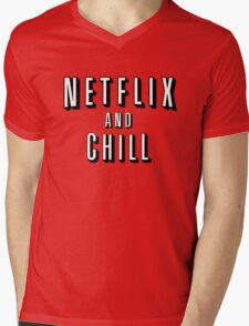 Netflix and Chill - Funny Mens V-Neck T-Shirt