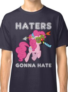 Pinkie Pie haters gonna hate with Text Classic T-Shirt