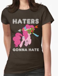 Pinkie Pie haters gonna hate with Text Womens Fitted T-Shirt