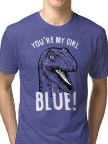 You're my girl blue! Tri-blend T-Shirt