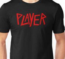Player - Slayer Parody Unisex T-Shirt