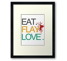 Eat. Flay. Love. Framed Print