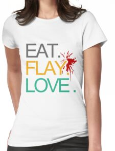 Eat. Flay. Love. Womens Fitted T-Shirt