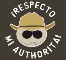 Respecto Mi Authorita!