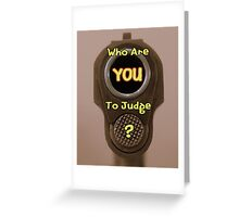 Who are YOU...? Greeting Card