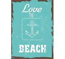 Love the beach summer quote Photographic Print