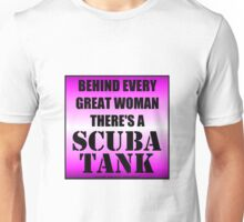 Behind Every Great Woman There's A Scuba Tank Unisex T-Shirt