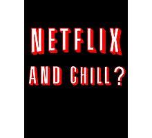 Netflix and Chill Black Photographic Print