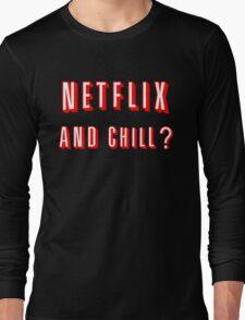 Netflix and Chill Black Long Sleeve T-Shirt