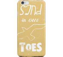Sand in our toes summer quote iPhone Case/Skin
