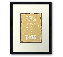 Sand in our toes summer quote Framed Print