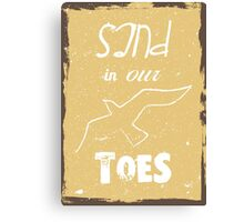 Sand in our toes summer quote Canvas Print