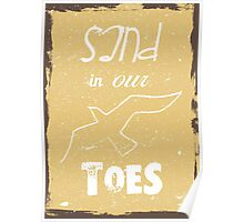Sand in our toes summer quote Poster