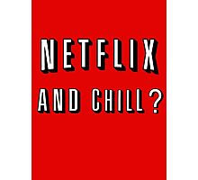 Netflix and Chill Red Photographic Print