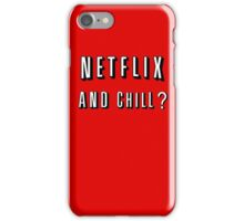 Netflix and Chill Red iPhone Case/Skin