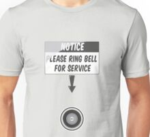 notice: please ring bell for service Unisex T-Shirt