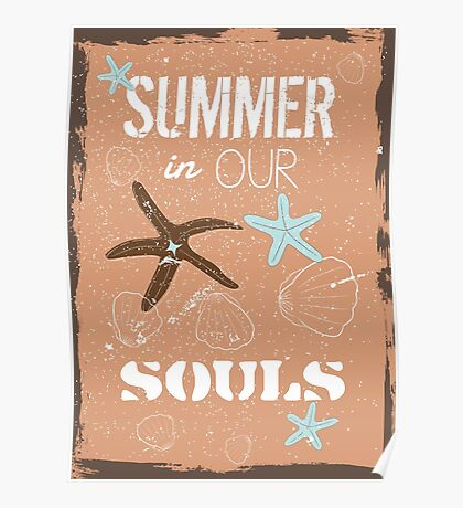 Summer in our souls quote Poster