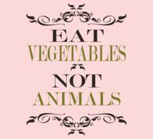 Eat Vegetables Not Animals Baby Tee
