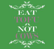 Eat Tofu Not Cows Kids Clothes