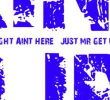 "KING FLIRT mr right aint here just mr ""get it done"" Sticker"