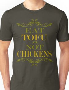 Eat Tofu Not Chickens T-Shirt