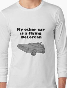 My other car is a flying DeLorean (glowing) Long Sleeve T-Shirt