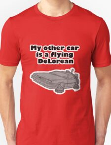 My other car is a flying DeLorean (glowing) Unisex T-Shirt
