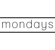 Mondays  by thedesignloft